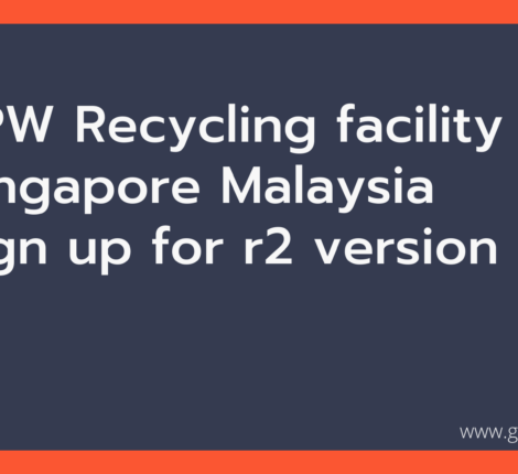 SPW Recycling facility Singapore Malaysia sign up for r2 version 3